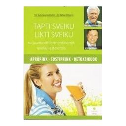 Tapti sveiku, likti sveiku su jaunomis fermentinemis mieliu lastelemis/ Prof. Hademar Bankhofer. Dr. Mathias Oldhaver