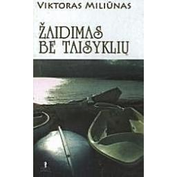 Žaidimas be taisyklių/ Miliūnas Viktoras