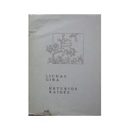 Gira Liudas - Keturios raidės