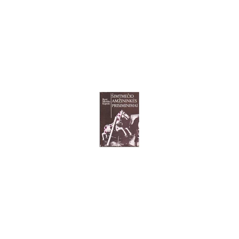 Šimtmečio amžininkės prisiminimai / Kapotė Renė Mendes