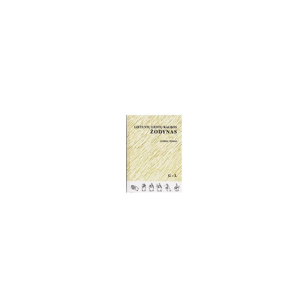 Lietuvių gestų kalbos žodynas (II tomas)/ Alina Brazdžiūnienė ir kiti
