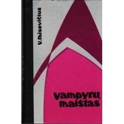 Vampyrų maištas/ Misevičius Vytautas
