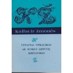 Ar sunkus lietuvių kirčiavimas/ Vitkauskas V.
