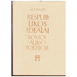 Respublikos idealai Romos aukso poezijoje/ Zabulis Henrikas