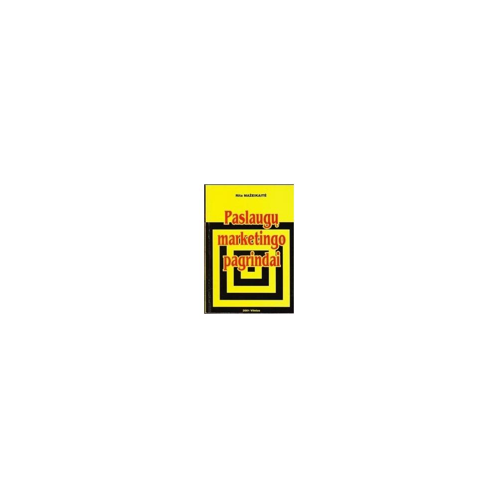 Paslaugų marketingo pagrindai/ Mažeikaitė Rita