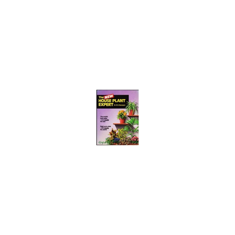 The house plant expert/ D.G. Hessayon