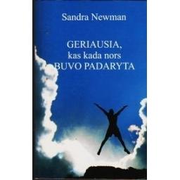 Geriausia, kas kada nors buvo padaryta/ Newman Sandra