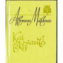 Kai saulė teka/ Maldonis Alfonsas