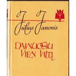 Dainuosiu vien viltį/ Janonis Julius
