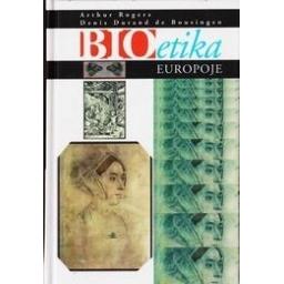 Bioetika Europoje/ Autorių kolektyvas