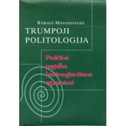 Trumpoji politologija/ Morozovienė Rimutė