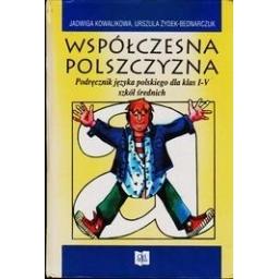 Współczesna Polszczyzna. Podręcznik języka polskiego dla klas I-V szkół średnich/ Kowalikowa, Zydek-Bednarczuk