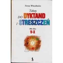 Teksty do dyktand i streszczen/ Wincelowicz Teresa