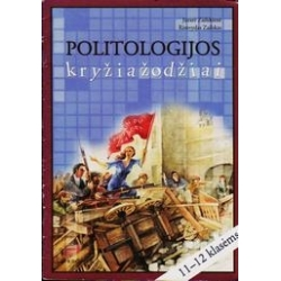 Politologijos kryžiažodžiai 11-12 klasėms/ Zailskienė J., Zailskas R.