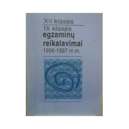 XII klasės, IX-klasės egzaminų reikalavimai (1996-1997 m.m.)