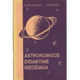 Astronomijos didaktinė medžiaga/ Malachova G.