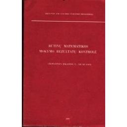 Būtinų matematikos mokymo rezultatų kontrolė/ Kuznecova L., ir kiti
