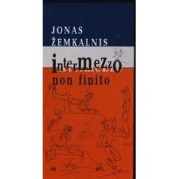 Intermezzo non finito/ Žemkalnis J.
