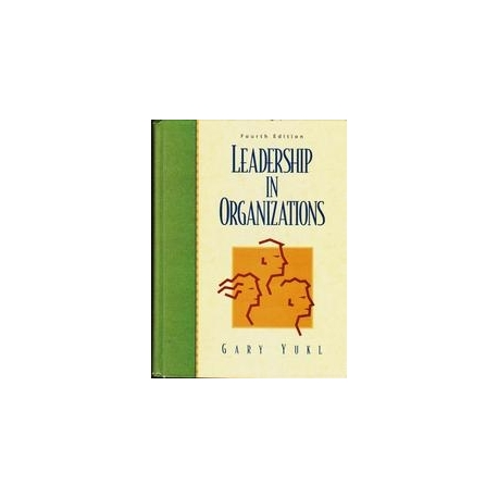 Leadership in Organizations/ Gary Yukl