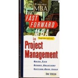 The Fast Forward MBA in Project Management/ Eric Verzuh