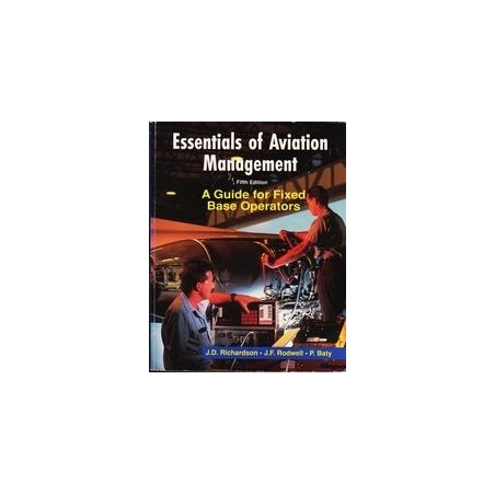 Essentials of aviation management : a guide for fixed base operators/ J.D. Richardson, J.F. Rodwell, P. Baty