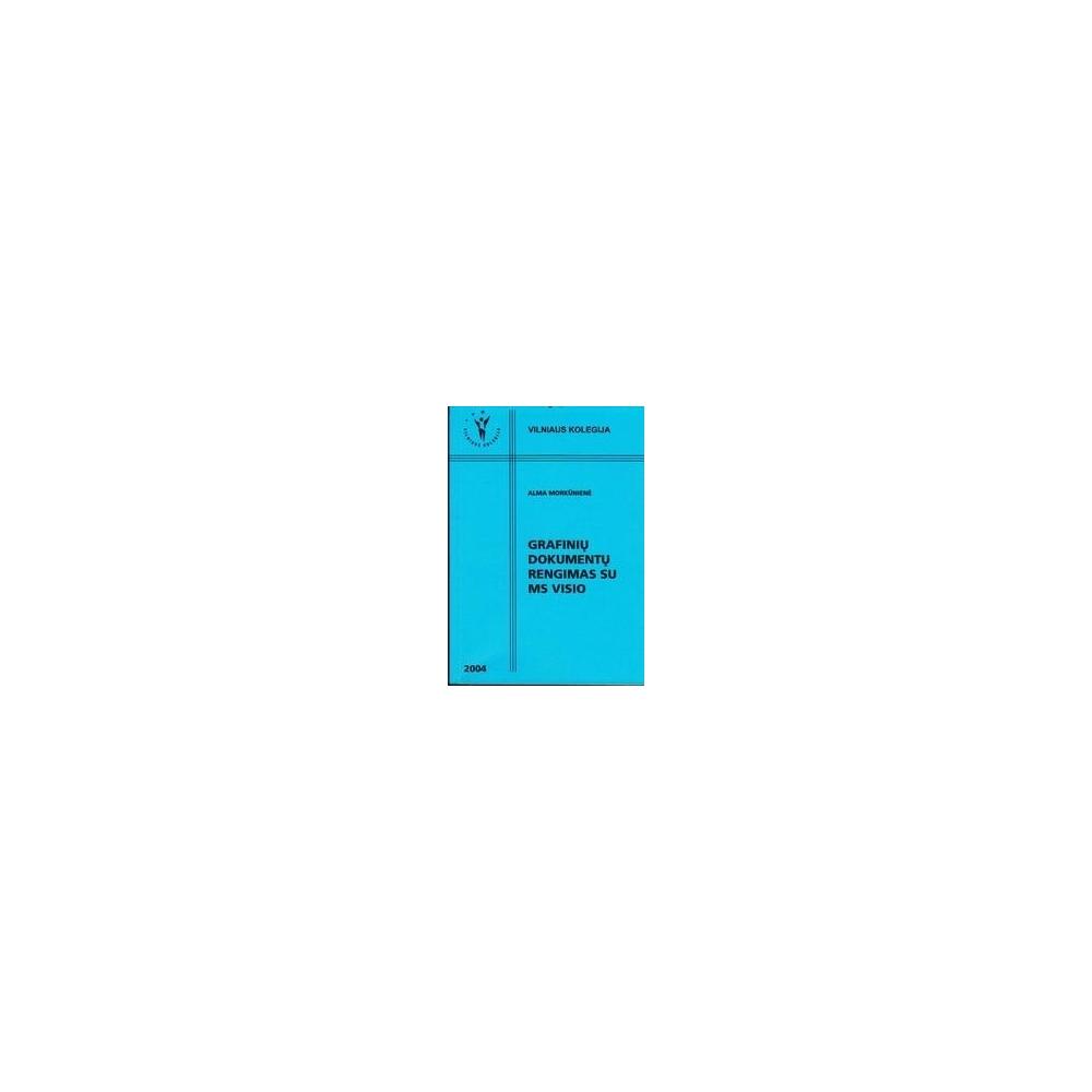 Grafinių dokumentų rengimas MS VISIO/ Alma Morkūnienė