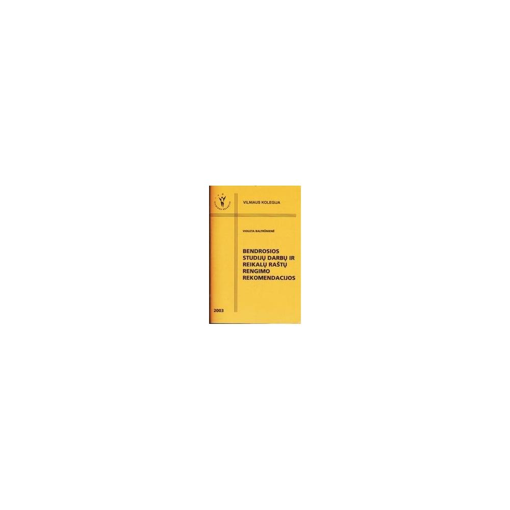 Bendrosios studijų darbų ir reikalų raštų rengimo rekomendacijos/ Violeta Baltrūnienė