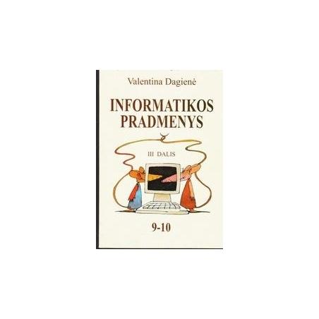 Informatikos pradmenys 9-10 kl. (3 dalis)/ Dagienė Valentina