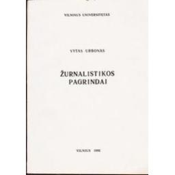 Žurnalistikos pagrindai/ Urbonas Vytas