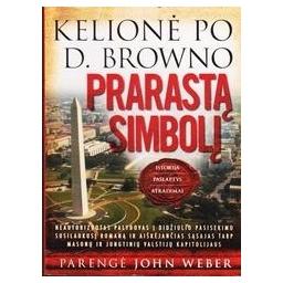 """Kelionė po D. Browno """"Prarastą simbolį""""/ Weber John"""