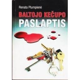 Baltojo kečupo paslaptis/ Renata Plumpienė