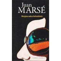 Mergina aukso kelnaitėmis/ Marse Juan