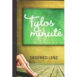 Tylos minutė/ Lenz Siegfried