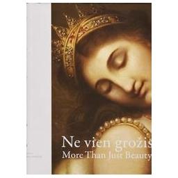 Ne vien grožis. More Than Just Beauty/ Jankevičiūtė G.