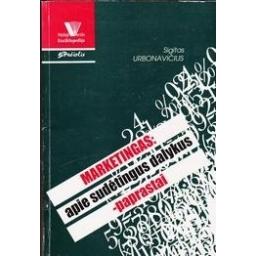 Marketingas: apie sudėtingus dalykus paprastai/ Urbonavičius Sigitas