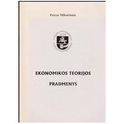 Ekonomikos teorijos pradmenys/ Mikučionis Petras