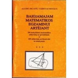 Baigiamajam matematikos egzaminui artėjant/ Jocaitė A., Mockus V.