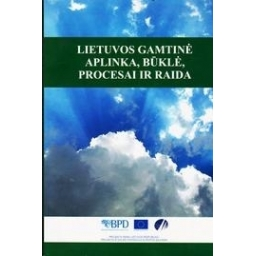 Lietuvos gamtinė aplinka, būklė, procesai ir raida/A. Bukantis ir kt.
