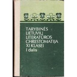 Tarybinės lietuvių literatūros chrestomatija XI (I dalis)/ Astrauskienė J.