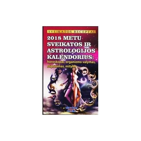 2018 metų sveikatos ir astrologijos kalendorius/ Gailina Kavaliauskienė