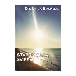 Atverk sielą šviesai/ Linda Backman