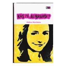Kas tu, Alibrandi?/ Marchetta Melina