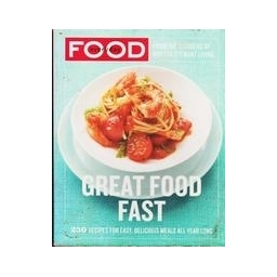 Everyday Food. Great Food Fast/ Martha Stewart