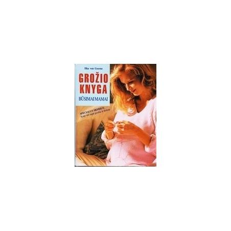 Grožio knyga būsimai mamai/ von Goerne Ilka
