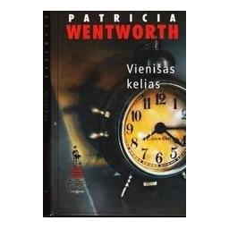 Vienišas kelias/ Wentworth Patricia