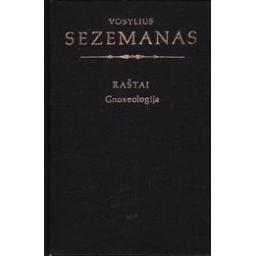 Raštai. Gnoseologija/ Sezemanas Vosylius