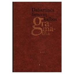 Dabartinės lietuvių kalbos gramatika/ Ambrazas V., Garšva K., Girdenis A.