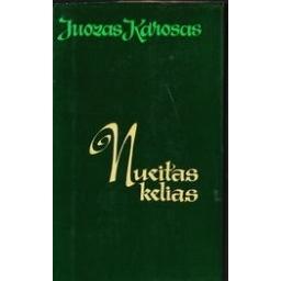 Nueitas kelias/ Karosas Juozas