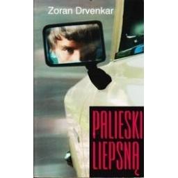 Palieski liepsną/ Drvenkar Zoran