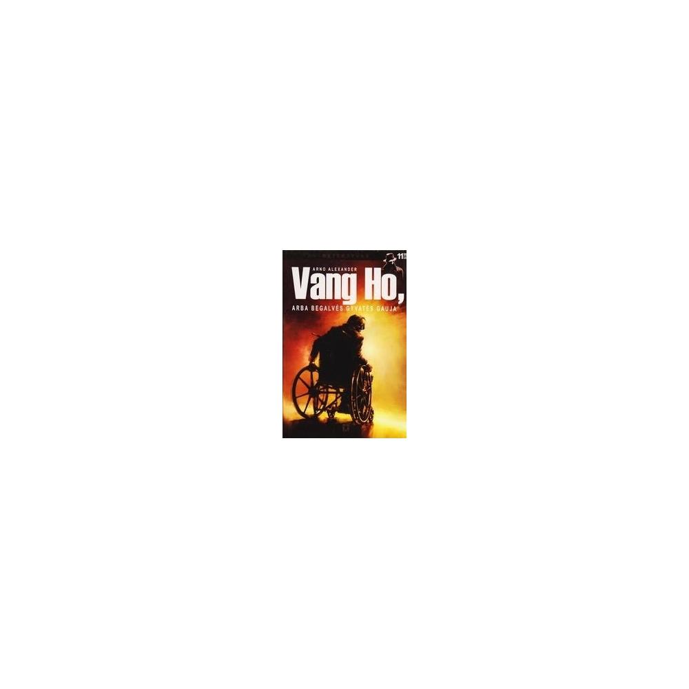 Vang Ho, arba begalvės gyvatės gauja/ Arno Alexander